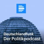Politik Podcast Empfehlung: Politik-Podcast Deutschlandfunk